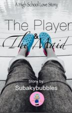 The Player & The Maid (Under Heavy Construction) by Subakybubbles