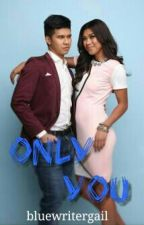ONLY YOU: KiefLy Story (Editing) by bluewritergail