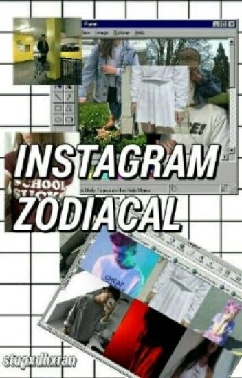 Instagram Zodiacal [Wattys 2017]