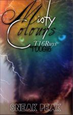 Misty Colours-sneak peek (rewriting) by TDOG16