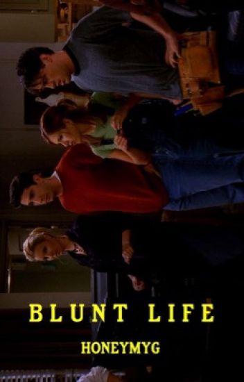 blunt life ❦  me