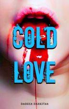 COLD LOVE: a poem about love beyond the grave by DaggerDarkstar6