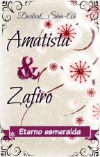 ♠Amatista y Zafiro: Eterno esmeralda♠ by Darkest_Shin-Ah