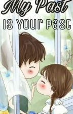 My Past Is Your Past (Hiatus) by HanisFatimah
