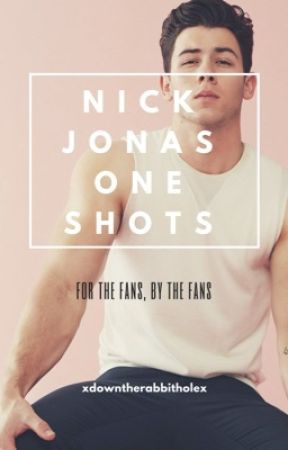 Nick Jonas One-Shots - Father and Daughter (Third Person