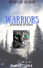 Warrior Cats: Mountain Shadow Book 1: A Scratch of Stars by bandit72654