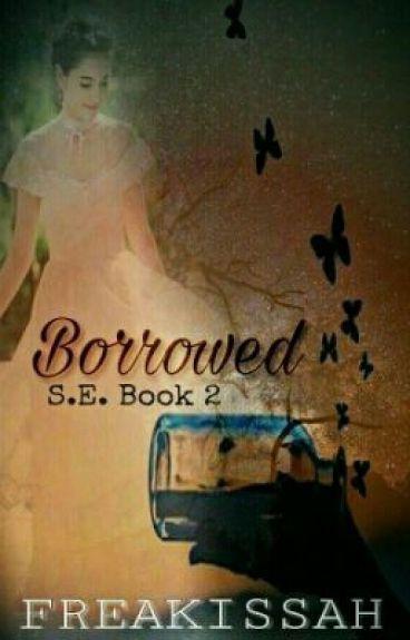 BORROWED (She's Enigmatic SeasonTwo)