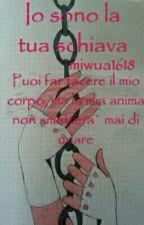 Io Sono La Tua Schiava by miwua1618