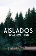 Aislados (Tom Holland) by JudithMGrimes