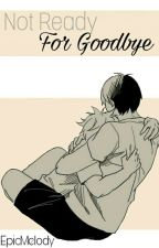 Not Ready For Goodbye [ KageHina ] by EpicMelody