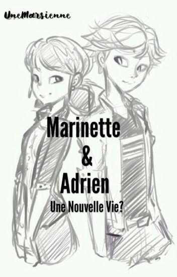 Marinette&Adrien : Une nouvelle vie?