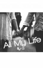 All My Life by kp0pL0ver22