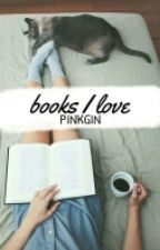 Books I Love by PinkGin