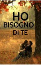 ~HO BISOGNO DI TE~ by beatricenanni04
