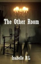 The other room by writingmytruth