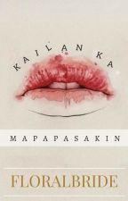 Kailan Ka Mapapasakin by FloralBride