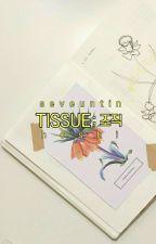 Tissue ┊ Kwon Hoshi ❀ by seveuntin