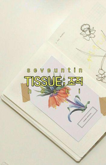 Tissue ┊ Kwon Hoshi ❀