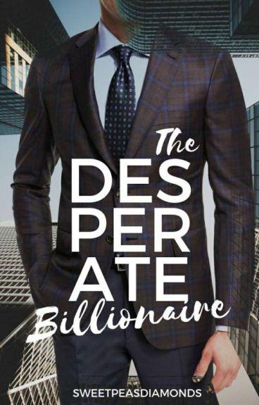 The Desperate Billionaire
