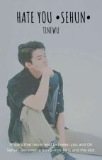 [IMAGINE / 세훈] From The Word I HATE YOU! ✔ by real_tine