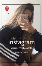 Instagram : Jerrie Thirlwards Segunda Parte. by damnperrie