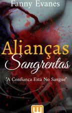 Alianças Sangrentas (Completo) by FannyEvanes