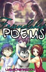 Friendship Poems by LuckyCharm12004