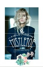 Kiss Me Under The Mistletoe by Dedicated_Rainbow