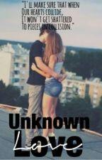 Unknown Love by EmpressAlthea