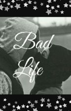 Bad Life  by zelievereecke