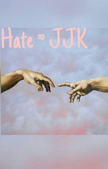 Hate ~ Jeon Jungkook