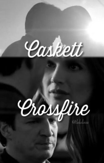 Caskett Crossfire