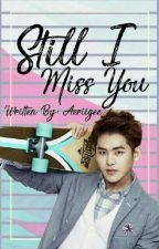 Still I Miss You [Hoya FF] by aeriigee