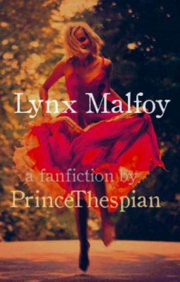 Lynx Malfoy (A Harry Potter FanFiction)