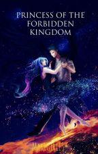 Princess of the Forbidden Kingdom by MakiGirl13