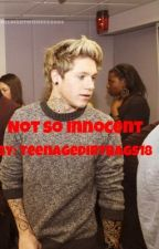 Not So Innocent(Punk Niall Fanfic){COMPLETED} by teenagedirtbag18