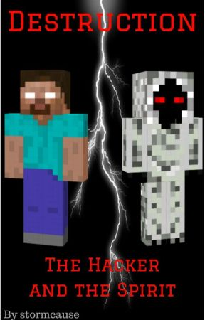 Destruction: The Hacker and the Spirit by stormcause