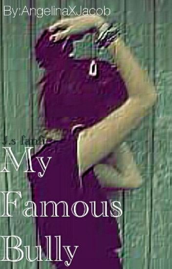 My Famous Bully | J.s