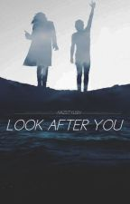 Look After You #Wattys2017 by HazStylish