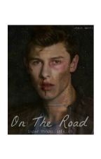 On the road - Shawn Mendes Fan Fiction by whoisms