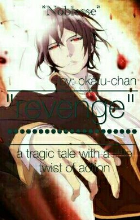 Revenge ( A Noblesse Fanfiction )[ON HOLD] by okatu-chan