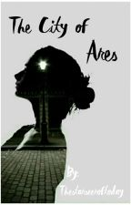 The City Of Ares (Under Heavy Editing) by thestarseeroftoday