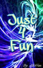 Just 4 Fun by All_4_Fun