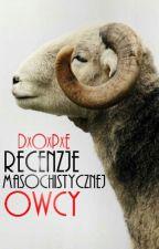 Recenzje Masochistycznej Owcy | ZAWIESZONE  by DxOxPxE
