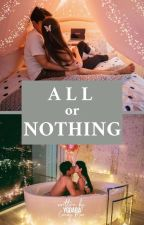 All or Nothing #Wattys2016 by YGDara