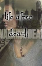 Life after Death 1||The Walking Dead.  by RobbyIpox91