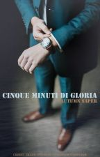 Cinque Minuti Di Gloria by AutumnSaper