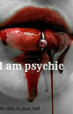 I am psychic by Sins_in_your_hell