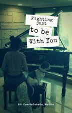 ★Fighting Just To Be With You★ Camila/You (One Shot) by CamrenIsReal_2012