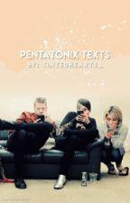 Pentatonix Texts by tintedhearts_